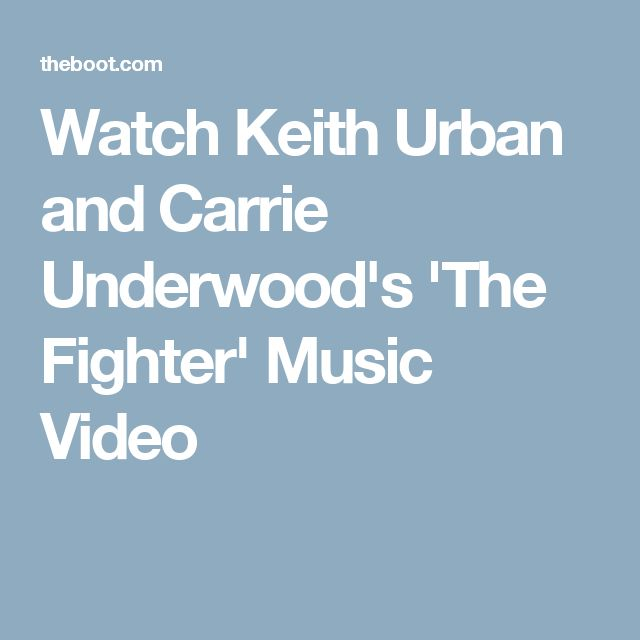 Watch Keith Urban and Carrie Underwood's 'The Fighter' Music Video