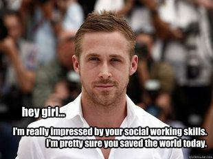 Just found out there's a social work ryan gosling meme!