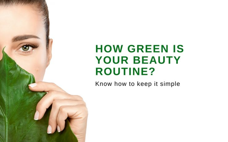 How Green Is Your Beauty Routine?