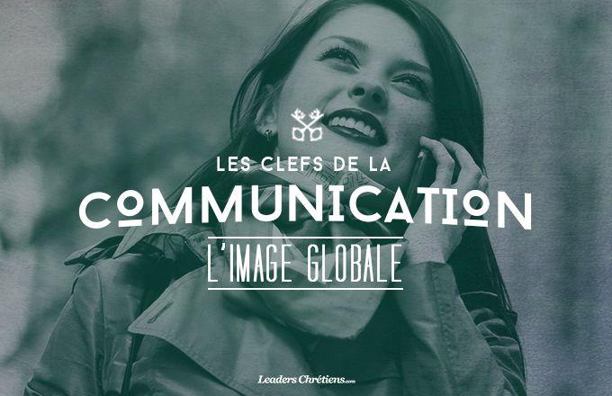 Série « Les clés de la communication » : L'image globale