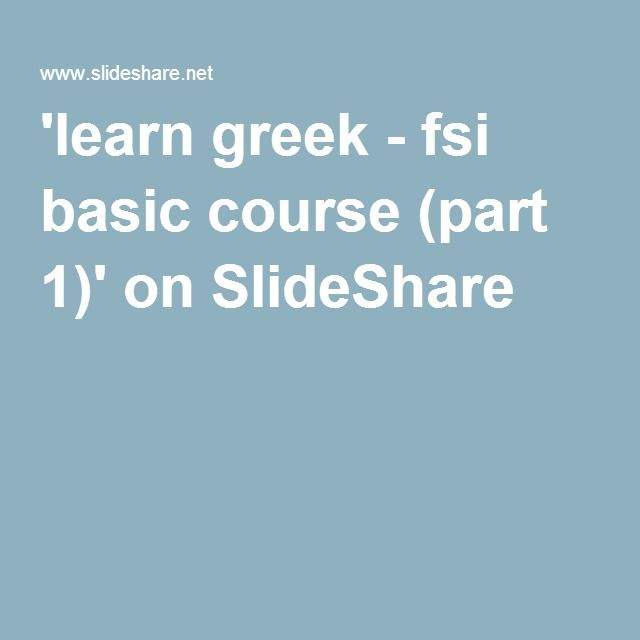 'learn greek - fsi basic course (part 1)' on SlideShare