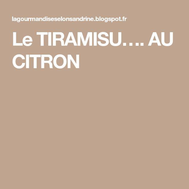 Le TIRAMISU…. AU CITRON