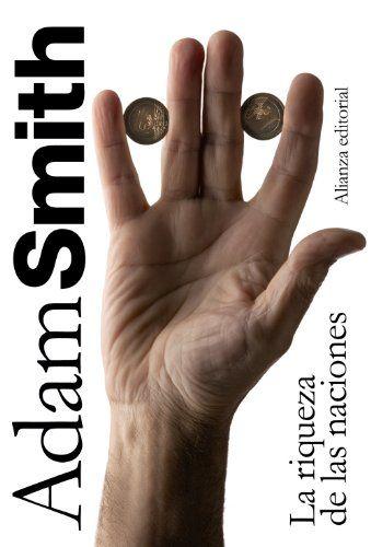 La riqueza de las naciones: Libros I-II-III y selección de los Libros IV y V (El Libro De Bolsillo - Ciencias Sociales) de Adam Smith http://www.amazon.es/dp/842065096X/ref=cm_sw_r_pi_dp_IVQSub0V44E2Q