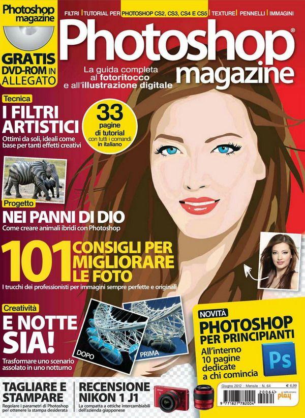 Photoshop Magazine No.64 - Giugno 2012 / Italia Italian | PDF | 84 pages | 112 MB Photoshop Magazine è una rivista dedicata agli utilizzatori domestici del programma, ad appassionati in genere, ma anche e soprattutto a fotografi, grafici e creativi, professionisti o meno...