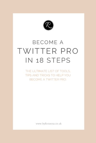 Become a Twitter Pro in 18 Steps! byRosanna.co.uk #business #blogging #marketing