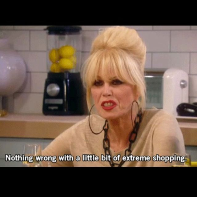 Patsy with Absolutely Fabulous - my hero!