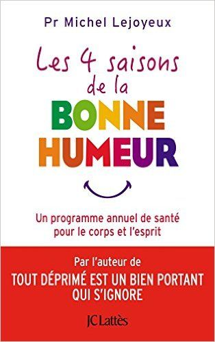 Amazon.fr - Les 4 saisons de la bonne humeur - Michel Lejoyeux - Livres