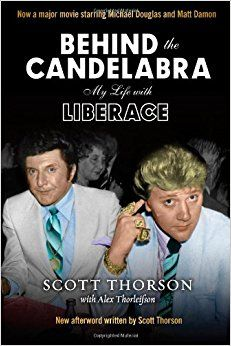 Behind the Candelabra: My Life with Liberace by Scott Thorson – Single Cat Lady Reads