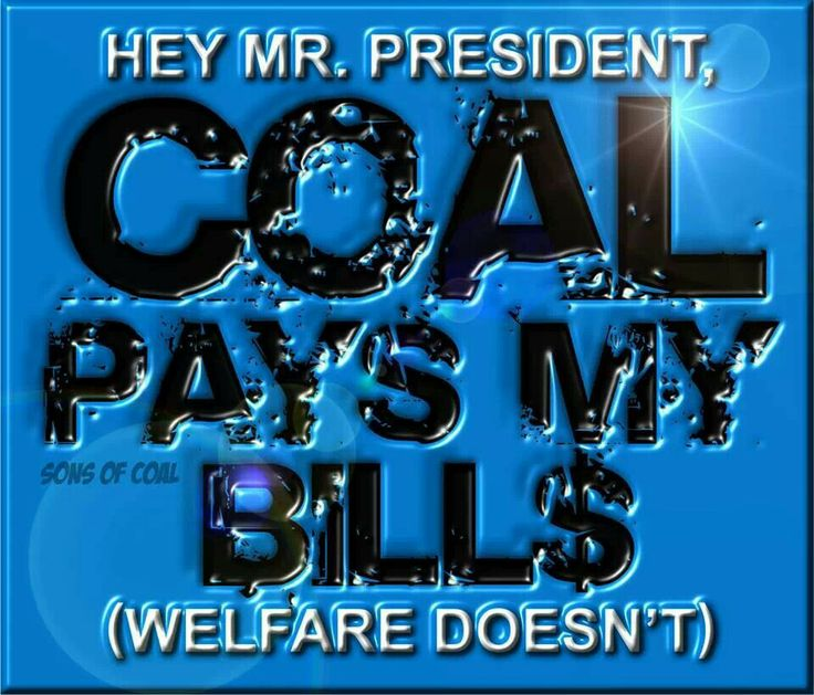 coal miner wife quotes and pictures | Coal Pays the Bills | love it!