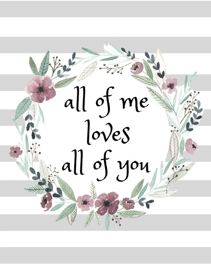 all of me loves all of you Printable - Gray Stripes with Floral/Feather Wreath