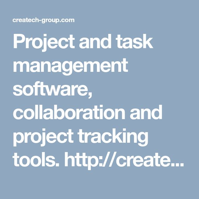 Project and task management software, collaboration and project tracking tools. http://createch-group.com