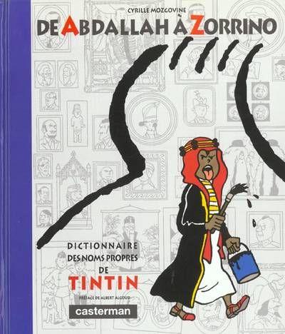 Tintin - Divers- De Abdallah à Zorrino - Dictionnaire des noms propres de Tintin