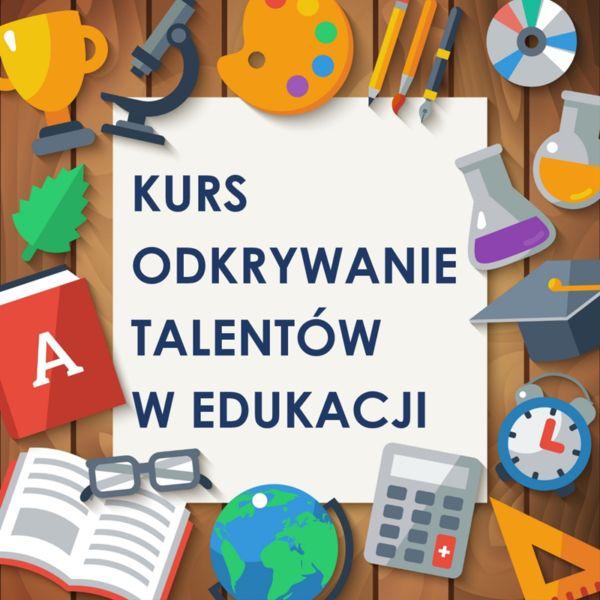 Kurs Odkrywanie Talentów w Edukacji