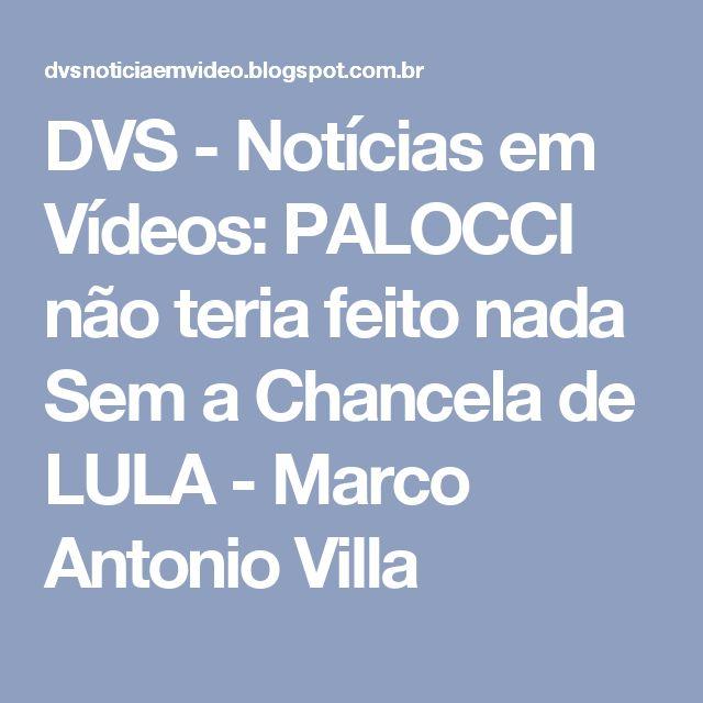 DVS - Notícias em Vídeos: PALOCCI não teria feito nada Sem a Chancela de LULA - Marco Antonio Villa