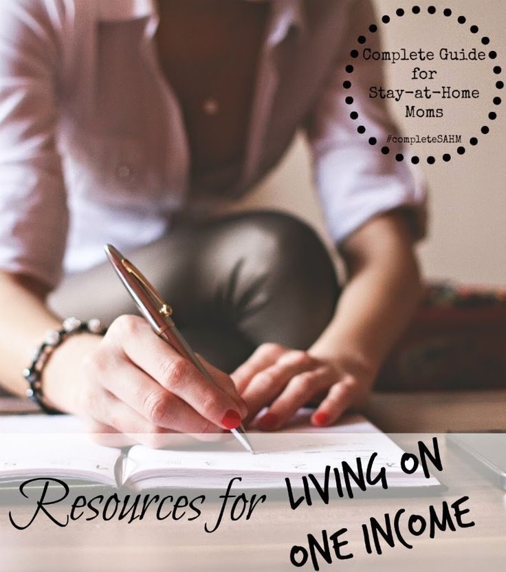 How to live on one income-over 30 resources for living on one income including extra ways to make money. Part of the Complete Guide for Stay at home moms.