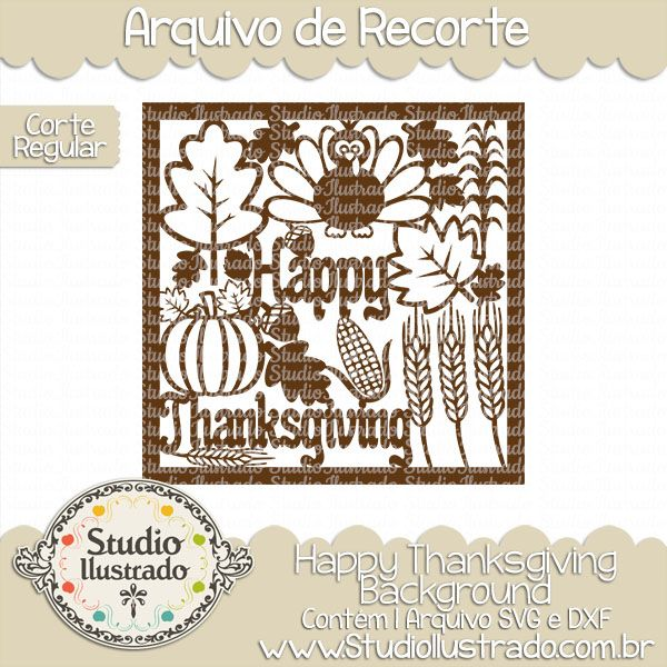 Happy Thanksgiving Background, Dia de Ação de Graças, Jantar, Comida, Frutas, Legumes, Milho, Avelã, Trigo, Farinha, Colheita, Plantação, Peru, Abóbora, Fazenda, Flourish, Flourishes, Arabescos, Swirls, Day of Thanksgiving, Dinner, Food, Fruit, Vegetables, Corn, Hazelnut, Wheat, Flour, Harvesting, Planting, Plenty, Turkey, Pumpkin, Farm, Scrolls, Smash, Corte Regular, Regular Cut, Silhouette, Arquivo de Recorte, DXF, SVG, PNG