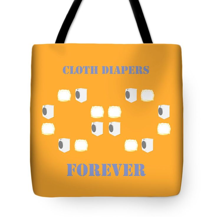Cloth Diapers Forever 2 Tote Bag by Sverre Andreas Fekjan.  The tote bag is machine washable, available in three different sizes, and includes a black strap for easy carrying on your shoulder.  All totes are available for worldwide shipping and include a money-back guarantee.