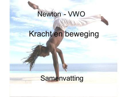 Newton - VWO Kracht en beweging Samenvatting. Gravitatiekracht Alle voorwerpen…