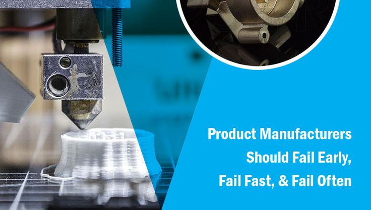 #ProductManufacturers Should Fail Early, Fail Fast, & Fail Often