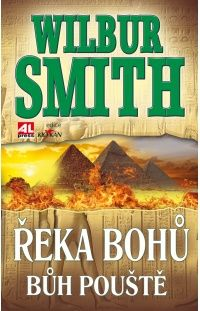 Řeka bohů - Bůh pouště -  Wilbur Smith #alpress #wilbursmith #bestseller #knihy #román