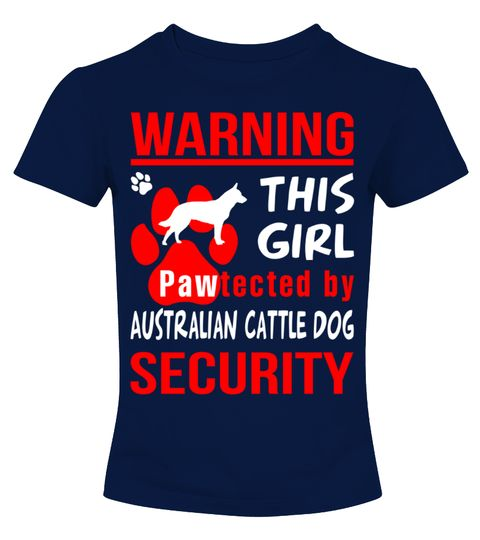 # Pawtected by Australian Cattle Dog shirt .  HOW TO ORDER:1. Select the style and color you want: 2. Click Reserve it now3. Select size and quantity4. Enter shipping and billing information5. Done! Simple as that!TIPS: Buy 2 or more to save shipping cost!Warning! This girl pawtected by Australian Cattle Dog security Shirt Hoodie Sweater  Sweatshirt Australian Cattle Dog