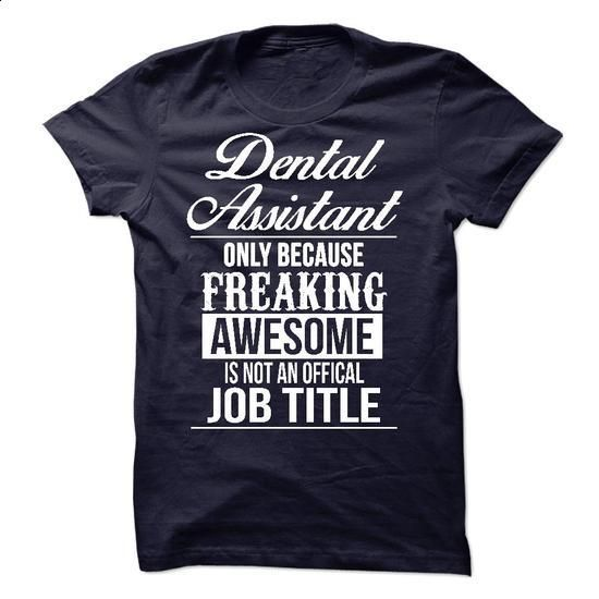 Awesome tee for Dental Assistant! - #t shirt designs #customized hoodies. CHECK PRICE => https://www.sunfrog.com/LifeStyle/Awesome-tee-for-Dental-Assistant.html?60505