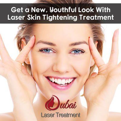 Get a New, Youthful Look With Laser Skin Tightening Treatment