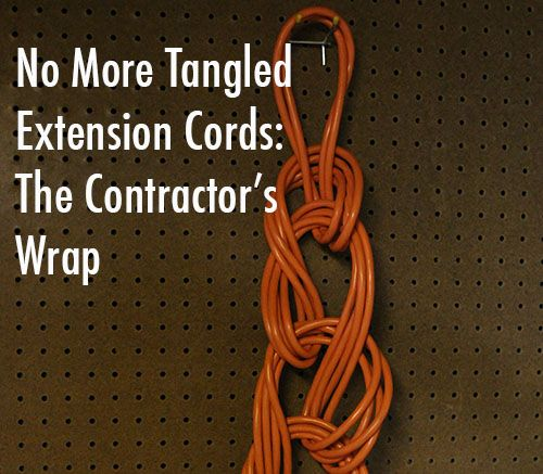 No More Tangled Extension Cords: How to Wrap Up Your Extension Cord Like a Contractor by BRETT on APRIL 18, 2013