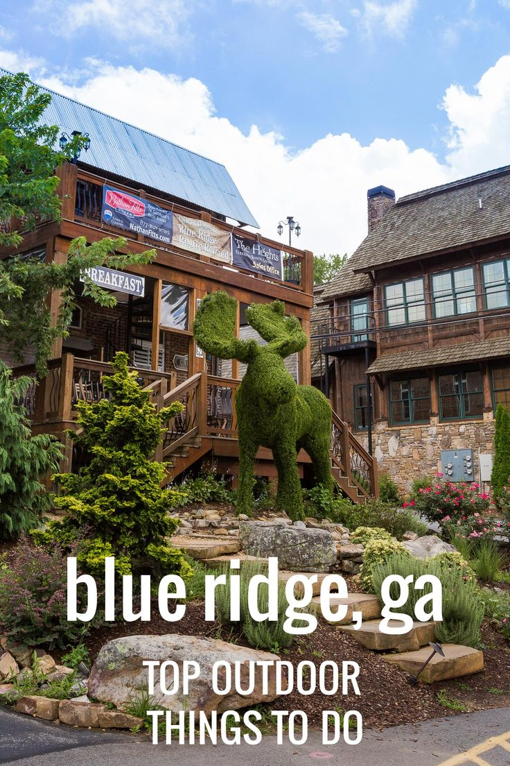 Blue Ridge, Georgia things to do: top hiking trails, rafting, kayaking, places to eat and cabin rentals