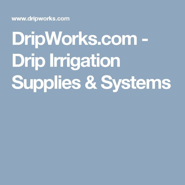 DripWorks.com - Drip Irrigation Supplies & Systems