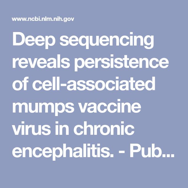 Deep sequencing reveals persistence of cell-associated mumps vaccine virus in chronic encephalitis. - PubMed - NCBI