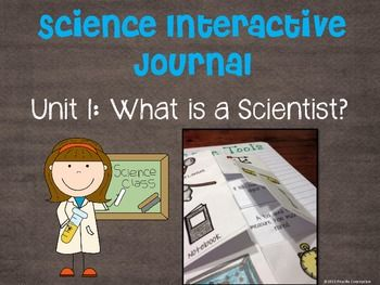 "This is the beginning stages of using an interactive journal for science. This packet has pictures page to page of ""What is a Scientist?"" in the interactive journal with a description. It also includes:-Science Safety Contract-Tools I know to use-Science tools foldable-Science tool centers LOVED this unit??"