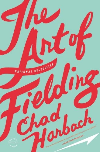 The Art of Fielding  My favorite book 2012!