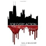 For Every Action: There Are Consequences (Paperback)By Gail M Baugniet