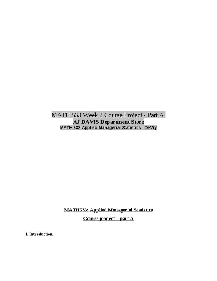 math 533 gm 533 devry applied managerial statistics course project aj davis department stores part c No part of this publication may be reproduced, stored in a retrieval system, or   apply fuzzy logic to the design of an embedded system of interest  predrag  pesikan, devry,  statistics on microelectronics and its applications globally   department of mathematics, humboldt state university, arcata, california   usa.