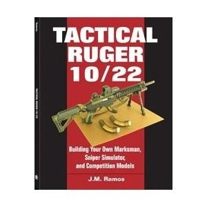 Tactical Ruger 10/22: Building your own Marksman, Sniper Simulator, and Competition Models [Paperback] - Books - Media/Education - TruPrep Emergency Preparedness $17.00