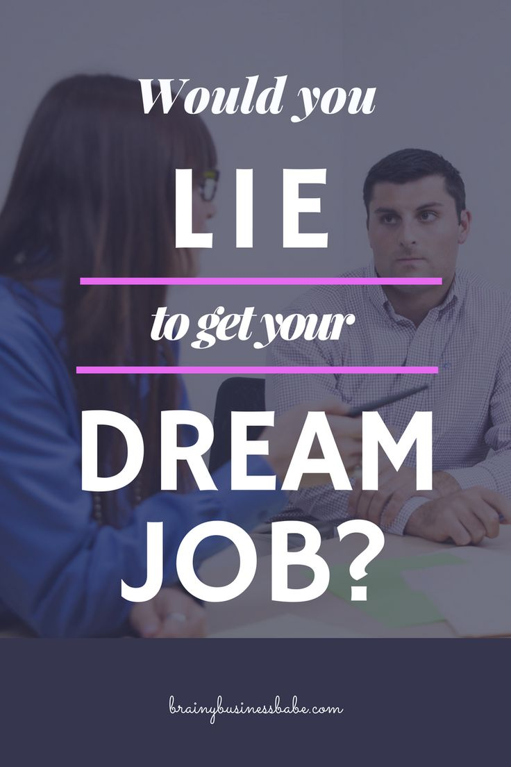 job hopping resume%0A Would You Lie to Get Your Dream Job  All u    s Fair in Love and War u