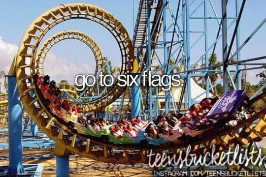 go to six flags #bucketlist
