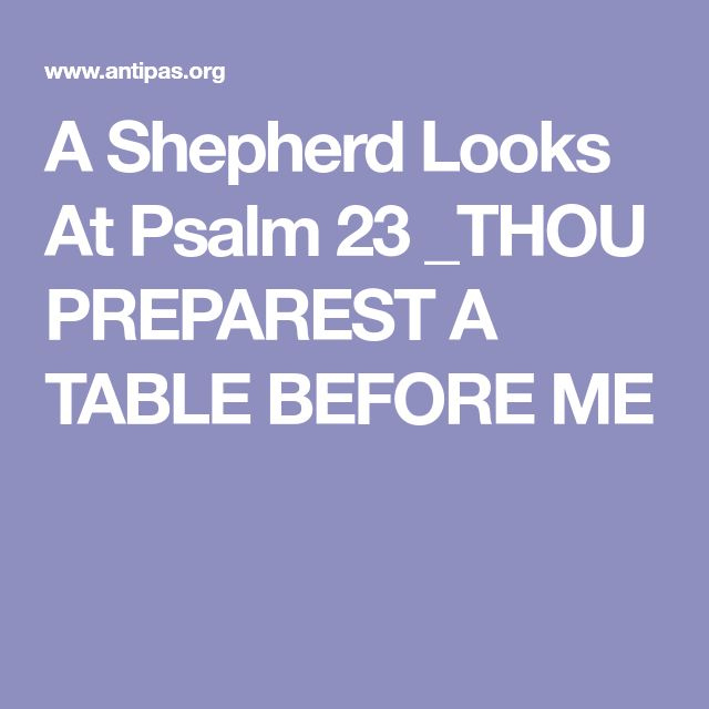 A Shepherd Looks At Psalm 23 _THOU PREPAREST A TABLE BEFORE ME