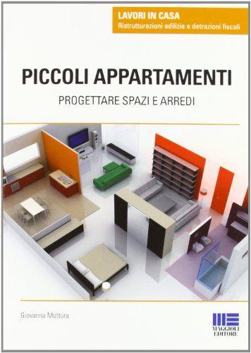 Piccoli appartamenti. Progettare spazi e arredi by Giovanna Mottura http://www.amazon.com/dp/8838776377/ref=cm_sw_r_pi_dp_qsnxwb049MH2J