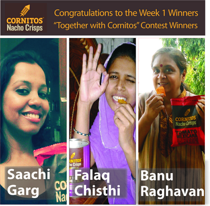 "Drum roll, please. And the winners of Week#1 of ""Together with Cornitos Contest"" are:  1) Saachi Garg 2) Falaq Chisthi 3) Banu Raghvan  Congratulations. Enjoy your hampers.  Thank you all for your participation.  The contest is still going on. Best entries win a Cornitos hamper every week. Keep sending us your pictures. Visit http://www.cornitos.in/website/contest for more information."