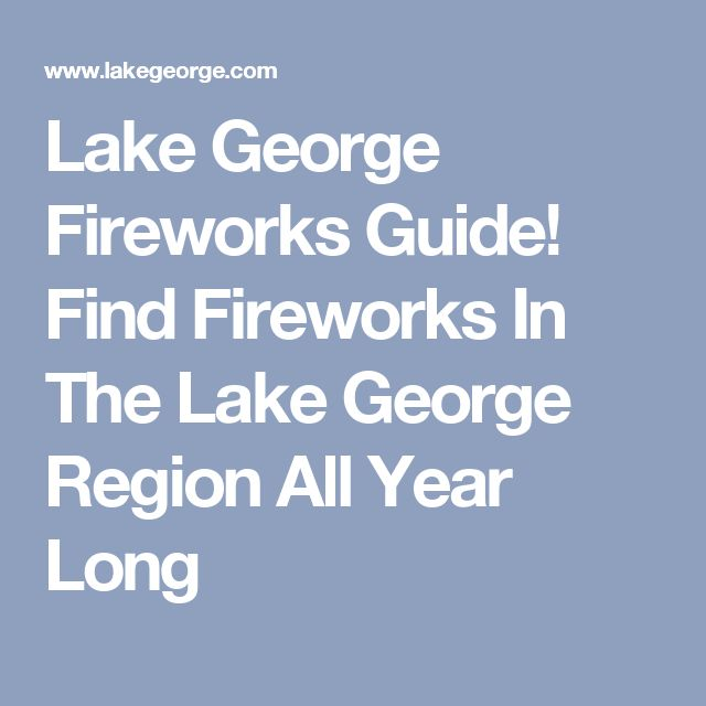 Lake George Fireworks Guide! Find Fireworks In The Lake George Region All Year Long