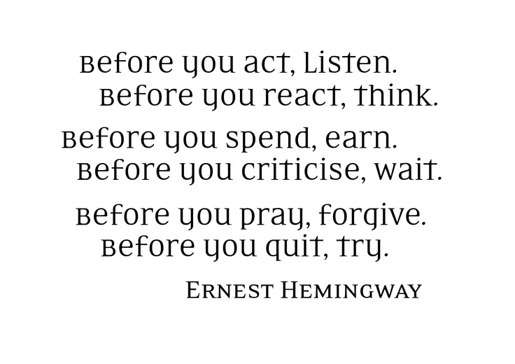 I'm not a very big quote person but, you can't really go past Hemingway to sum things up. #inspiration