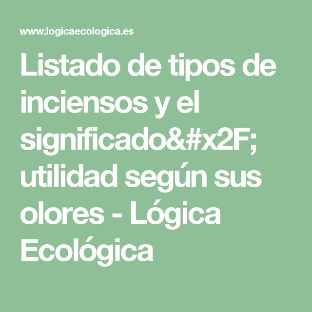 Listado de tipos de inciensos y el significado/ utilidad según sus olores - Lógica Ecológica