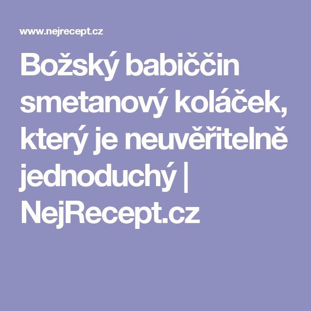 Božský babiččin smetanový koláček, který je neuvěřitelně jednoduchý | NejRecept.cz
