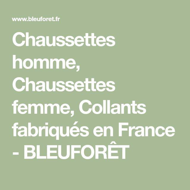 Chaussettes homme, Chaussettes femme, Collants fabriqués en France - BLEUFORÊT