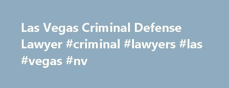 Las Vegas Criminal Defense Lawyer #criminal #lawyers #las #vegas #nv http://china.nef2.com/las-vegas-criminal-defense-lawyer-criminal-lawyers-las-vegas-nv/  # Contact James Gallo For a Free Consultation by Filling Out This Form – all fields are required. Criminal Defense Lawyer in Las Vegas James C. Gallo is an experienced criminal defense lawyer in Las Vegas, Clark County, Nevada. His offices are conveniently located in downtown Las Vegas near the courthouse. He represents clients…