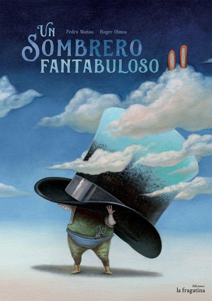 Un sombrero fantabuloso Pedro Mañas (Autor), ...