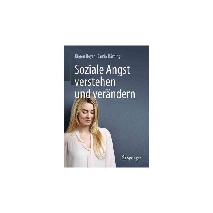 Soziale Angst Verstehen Und Verändern (Paperback) (Ju00fcrgen Hoyer)