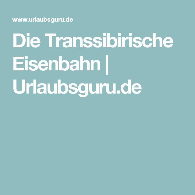 Die Transsibirische Eisenbahn   Urlaubsguru.de